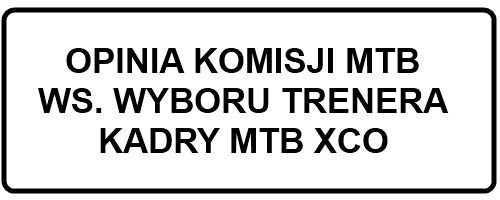 Opinia Komisji MTB dot. wyboru trenera kadry MTB